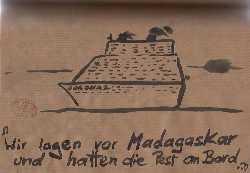 Wir lagen vor Madagaskar und hatten die Pest an Bord. Bild: Nikkolo Feuermacher 2020